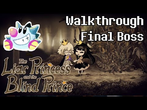 The Liar Princess & The Blind Prince Walkthrough | Final Boss Guide
