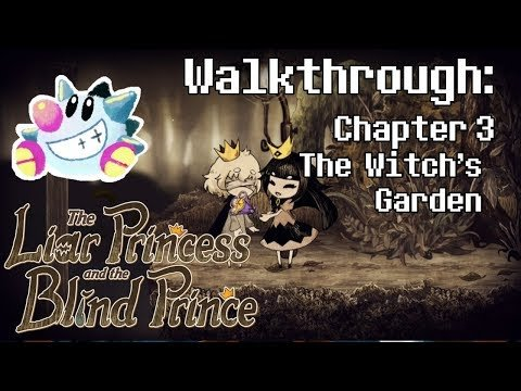 The Liar Princess & The Blind Prince Walkthrough | The Witch's Garden | All Petals & Flowers