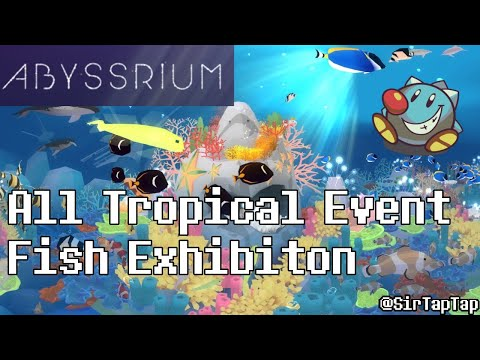 Tap Tap Fish AbyssRium | Tropical Event All Fish Exhibition
